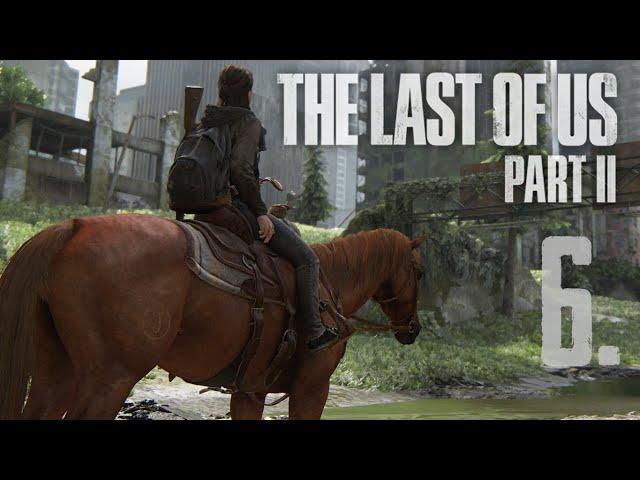 The Last of Us Part II (HUN) Végigjátszás 6. rész | Magyar Felirattal | PS4 Slim HD