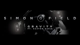 Simon Field - Gravity ft Easton Davis (Lyric video)
