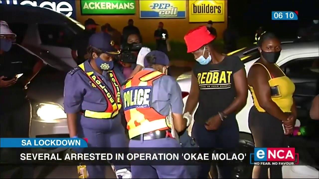 Download SA Lockdown   Several arrested in operation Okae Molao