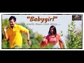 Babygirl Nepali Love Song Arjan Pandey Latest 2017
