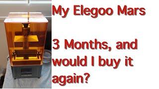 Elegoo Mars Resin Printer, 3 months and would I buy it again!