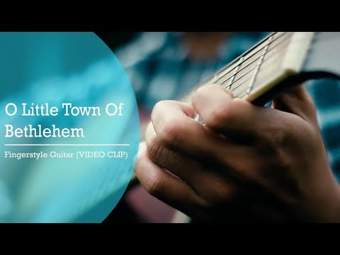 O Little Town Of Bethlehem -  Fingerstyle Guitar (VIDEO CLIP)