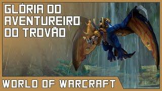 Glória do Aventureiro do Trovão - World of Warcraft