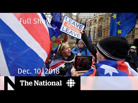 The National for Monday, December 10, 2018 — China Huawei Pressures, Brexit Delays, Bomb on Board Mp3