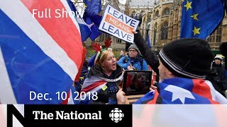 The National for December 10, 2018 — China Huawei Pressures, Brexit Delays, Bomb on Board
