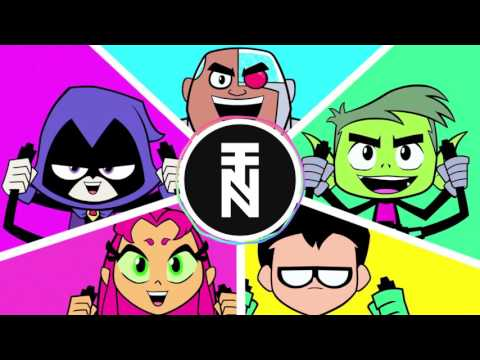 Teen Titans (Trap Remix)