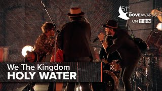 We The Kingdom   Holy Water   Dove Awards 2020