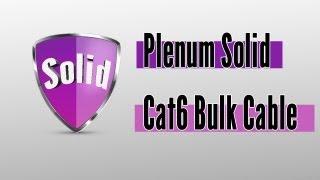 Plenum Solid Cat6 Bulk Cable