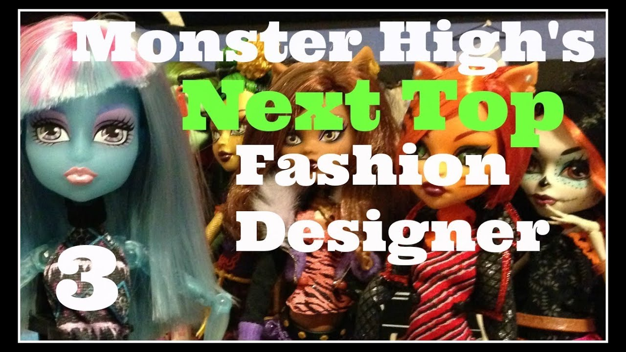 Monster High Next Top Fashion Designer Episode 3 Youtube
