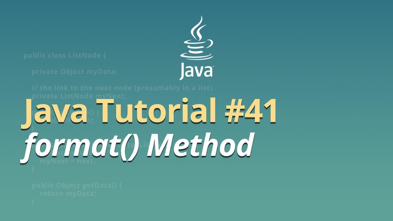 Java Tutorial - #41 format() Method