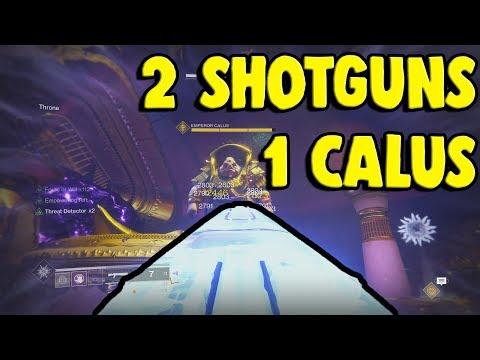 2 Shotguns, 2 Guardians, 1 Calus | Destiny 2