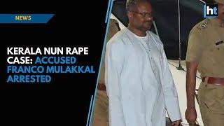 Kerala nun rape case: Accused Franco Mulakkal arrested