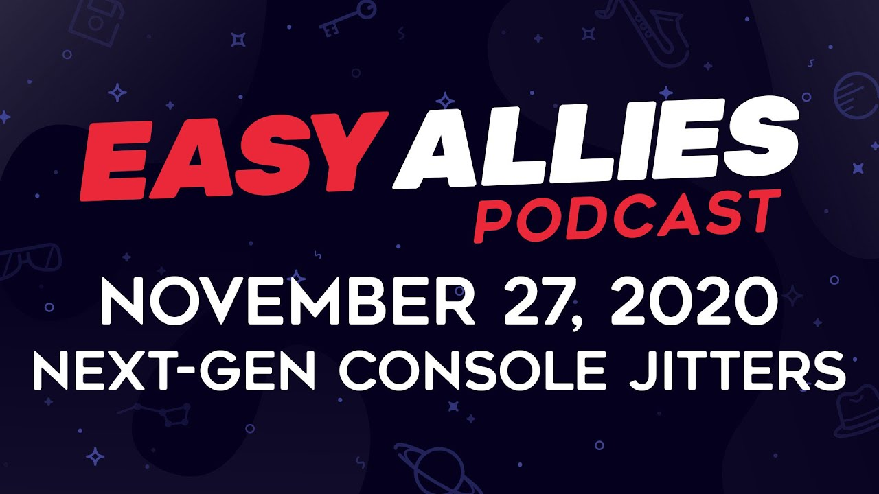 Easy Allies Podcast #242 - November 27, 2020