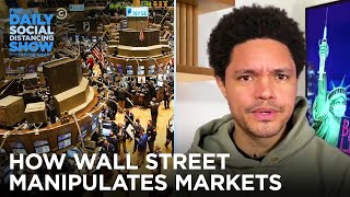 Here's How Wall Street Has Always Manipulated the Markets | The Daily Social Distancing Show