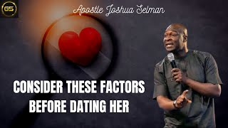 Consider These 3 Things Before Dating Any Woman   Apostle Joshua Selman   God Seeker TV
