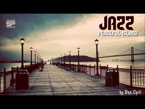 Chillout Jazz - Peaceful Island (By Don Cyril)