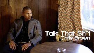 Talk That Shit - Chris Brown (Full Version)