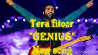 Tera fitoor ....Genius movie song .....Arijit singh