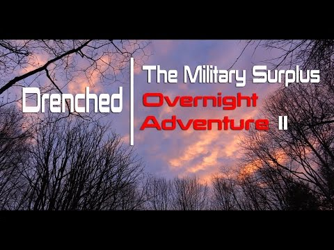 Military Gear Vs Rain! - Drenched - The Military Surplus Overnight Adventure II