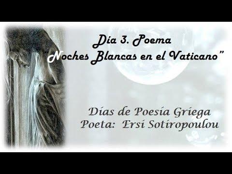 Día 3 Ultimo Día Poema Noches Blancas En El Vaticano Ersi Sotiropoulou Voz Kruskaya