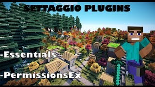 Essentials e PermissionsEx - Come Settarli #1 [Minecraft Plugin]