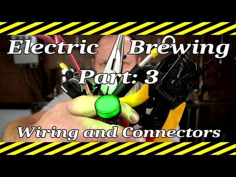 Electric Brewing Series - Part 3 - Wiring, Connectors, Stripping and on
