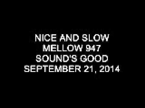 Nice & Slow Sunday on Mellow 947 September 21, 2014