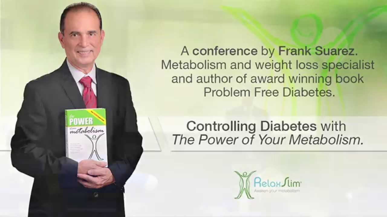 How To Control Diabetes With The Power Of Your Metabolism - A Seminar By Specialist Frank Suarez