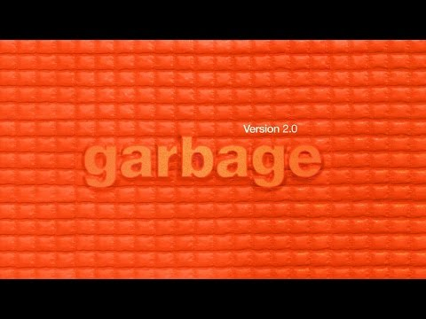 Garbage - 08. The Trick Is To Keep Breathing