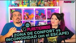 Plasticando: Zona de confort vs incomodidad en el Escape