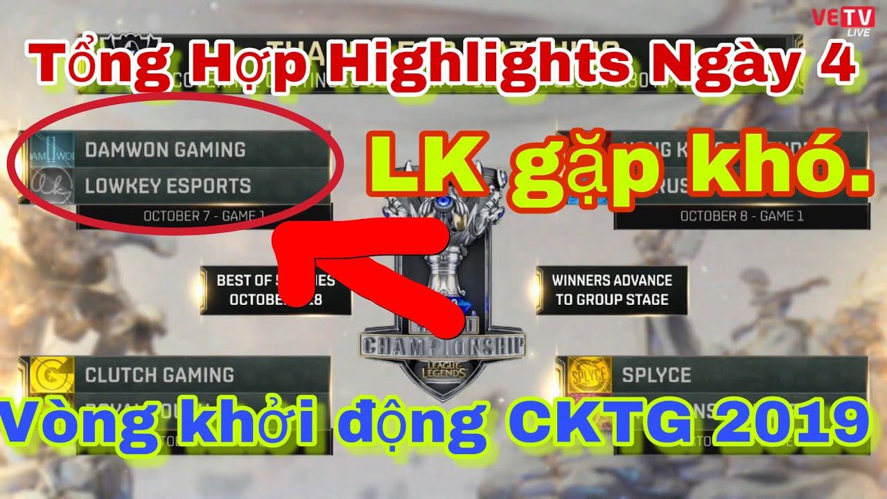 Tổng Hợp Highlights các trận Ngày 4 - Vòng Khởi Động CKTG 2019 - Bảng C,D - LK khó khi phải gặp DWG