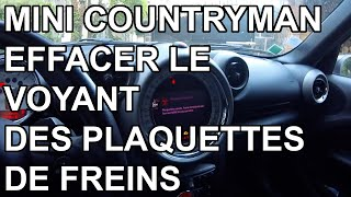 [Auto] Mini Countryman R60 - Effacer l'alerte plaquettes de freins