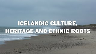 Icelandic Culture, Ethnic Roots and History