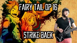 Fairy Tail OP 16 STRIKE BACK Guitar Cover