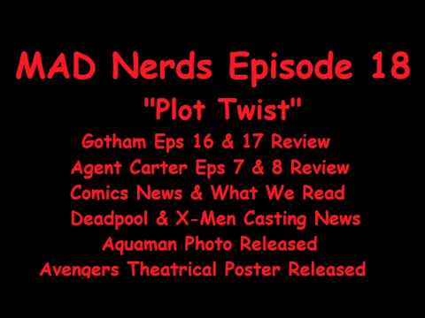 "MAD Nerds Episode 18 ""Plot Twist"""