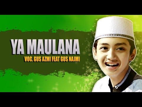 Quot Ya Maulana Quot Voc Gus Azmi Feat Gus Najmi Syubbanul Muslimin