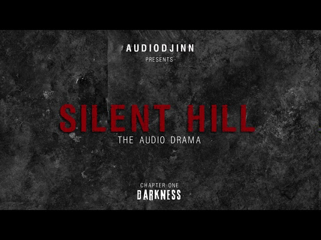 Silent Hill Audio Drama - Chapter 1