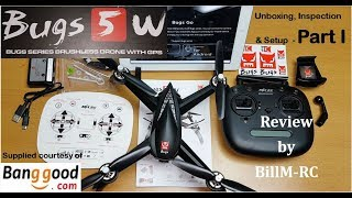 MJX Bugs 5W B5W Brushless GPS FPV drone review - Unboxing, Inspection & Setup (Part I)