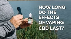 How long do the effects of vaping CBD oil last?