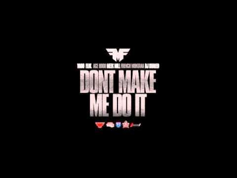 Vado - Don't Make Me Do It Ft. Ace Hood, Meek Mill, & French Montana