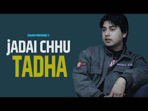 Sugam Pokharel - 1MB    JADAI CHU TADHA    Official Music Video