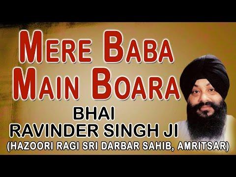 Bhai Ravinder Singh - Mere Baba Main Boara - Satguru Mera Poora