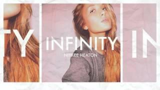 Niykee Heaton - Infinity (HQ)