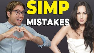 5 SIMP MISTAKES THAT MAKE GIRLS REJECT YOU l Alex Costa