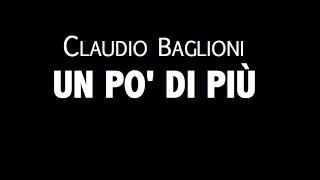 CLAUDIO BAGLIONI / UN PO' DI PIÙ / LYRIC VIDEO