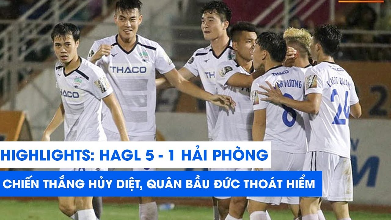 VIDEO: Highlights HAGL 5-1 Hải Phòng – Vòng 24 V-League 2019