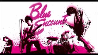 BLUE ENCOUNT - Motto Hikari Wo (もっと光を)