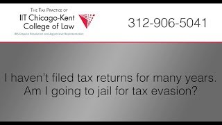 The Tax Practice of IIT Chicago-Kent College of Law Video - Can I Go to Jail For Failing to File Taxes?