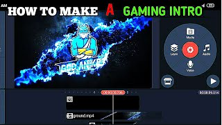 HOW TO MAKE GAMING INTRO IN KINEMASTER ANDROID
