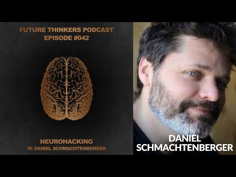 Daniel Schmachtenberger - Neurohacking For Optimal Brain Function